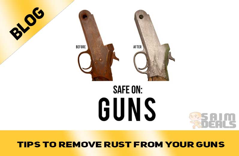 Tips To Remove Rust From Your Guns