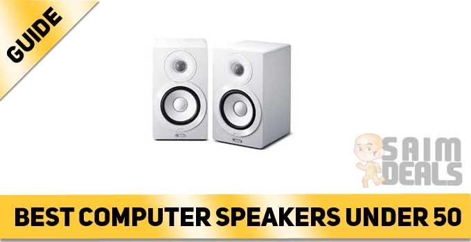 Best Computer Speakers under 50 – Buying Guide 2021