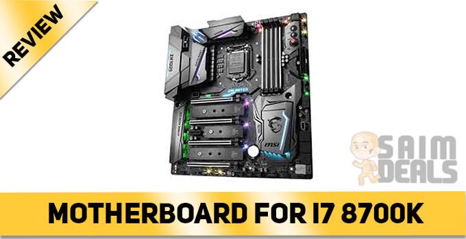 Best Motherboard For i7 8700k