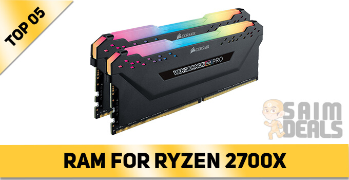 Best Ram For Ryzen 2700x