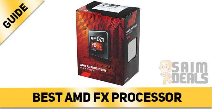 Best AMD Fx Processor
