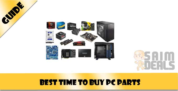 What is the best time to buy PC Parts?