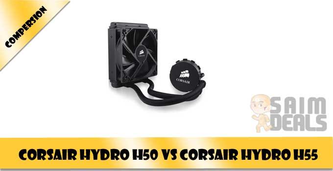 Corsair Hydro H50 vs Corsair Hydro H55